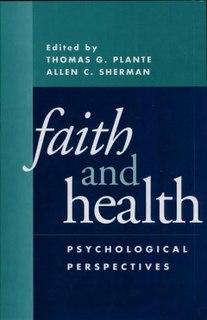 <i>Faith and Health</i> book by Thomas G. Plante