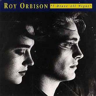 I Drove All Night - Image: Roy Orbison I Drove All Night