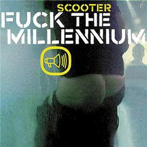 Fuck the Millennium (Scooter song) - Image: Scooter Millenium single