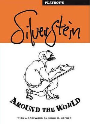 Shel Silverstein - Shel Silverstein's Playboy travelogues were collected in 2007.
