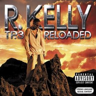 TP.3 Reloaded - Image: TP.3 Reloaded R. Kelly