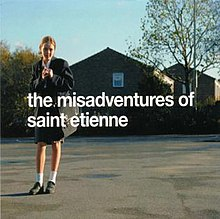 The misadventures of saint etienne japan only.jpg