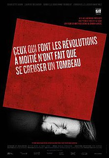 <i>Those Who Make Revolution Halfway Only Dig Their Own Graves</i> 2016 film by Mathieu Denis