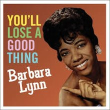 You'll Lose a Good Thing - Barbara Lynn.jpg