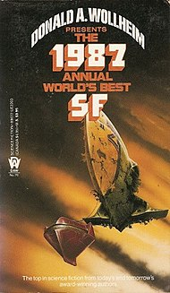 <i>The 1987 Annual Worlds Best SF</i> book by Donald A. Wollheim