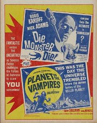 Double feature - A poster advertising American International Pictures' double feature of Die, Monster, Die! and Planet of the Vampires.