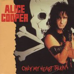 Only My Heart Talkin' - Image: Alice Cooper Only My Heart Tal 1643 991