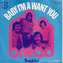 Baby I'm-a Want You - Bread.jpg