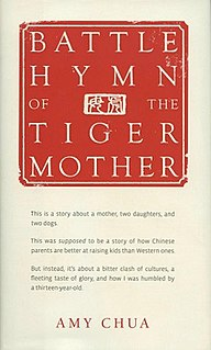 <i>Battle Hymn of the Tiger Mother</i> 2011 book by Amy Chua