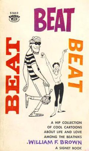 Beatnik - Beat, Beat, Beat by William F. Brown.