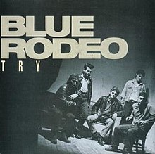 Blue Rodeo - Try single cover.JPG