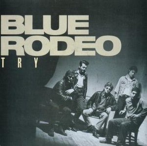 Try (Blue Rodeo song) - Image: Blue Rodeo Try single cover