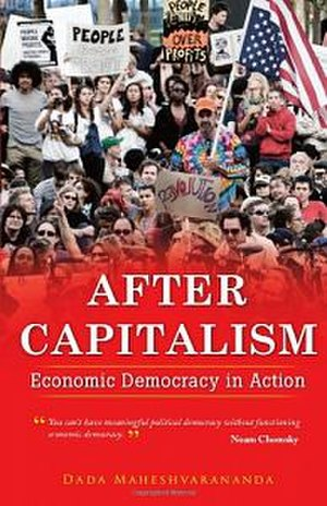 """After Capitalism: Economic Democracy in Action - Image: Book cover for """"After Capitalism, Economic Democracy in Action"""""""