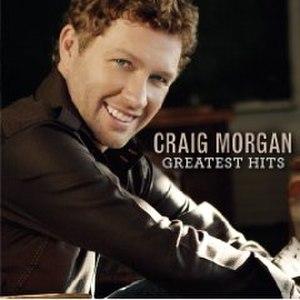 Greatest Hits (Craig Morgan album) - Image: Greatest Hits Craig Morgan