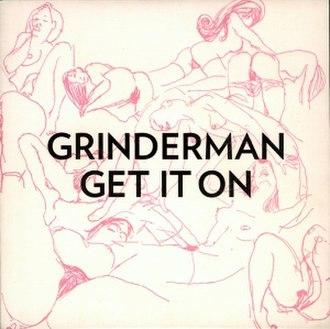 Get It On (Grinderman song) - Image: Grinderman Get It On