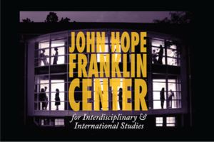 John Hope Franklin Center for Interdisciplinar...