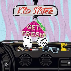 Get Fresh (song) - Image: Kid Sister Get Fresh cover