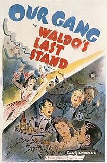 <i>Waldos Last Stand</i> 1940 film by Edward L. Cahn