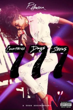 Rihanna 777 Documentary... 7Countries7Days7Shows - Blu-ray/DVD cover