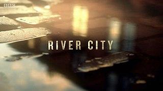 <i>River City</i> Glasgow-based soap opera
