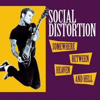 Somewhere Between Heaven and Hell - Image: Social Distortion Somewhere Between Heaven and Hell cover