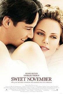 <i>Sweet November</i> (2001 film) 2001 film by Pat OConnor