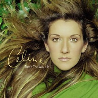That's the Way It Is (Celine Dion song) - Image: That's the Way It Is (Celine Dion song)