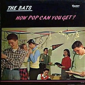 How Pop Can You Get? - Image: The Bats How Pop Can You Get?