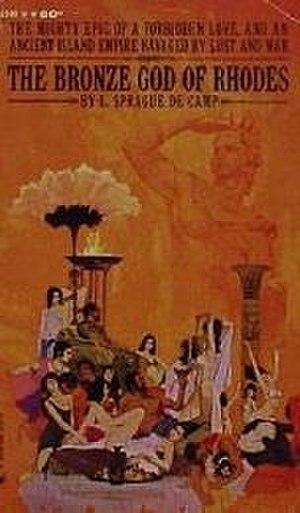 The Bronze God of Rhodes - The Bronze God of Rhodes by L. Sprague de Camp, Bantam Books, 1963