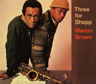 <i>Three for Shepp</i> 1967 studio album by Marion Brown