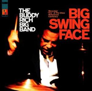 Big Swing Face (Buddy Rich album) - Image: Big Swing Face The Buddy Rich Big Band Album