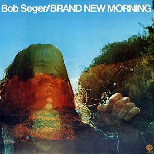 Brand New Morning (Bob Seger album) - Image: Bob Seger Brand New Morning