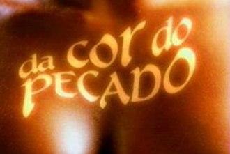 Da Cor do Pecado - Image: Da Cor do Pecado
