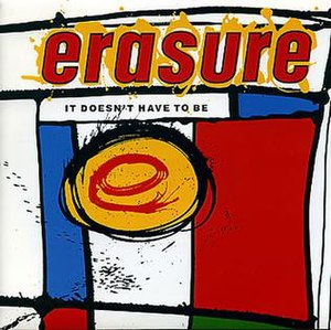 It Doesn't Have to Be - Image: Erasure It Doesn't Have to Be