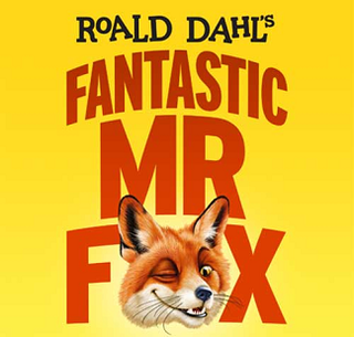 <i>Fantastic Mr Fox</i> (musical)