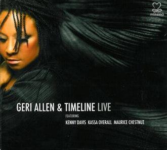 Geri Allen & Timeline Live - Image: Geri Allen & Timeline Live
