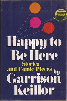 Happy to be here wikipedia happy to be hereg first edition cover author garrison keillor expocarfo Gallery