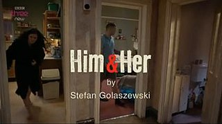 <i>Him & Her</i> television series