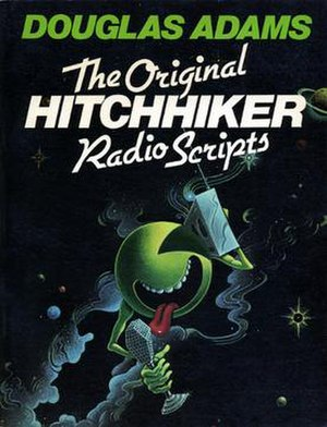 The Hitchhiker's Guide to the Galaxy: The Original Radio Scripts - Front cover of the US trade paperback edition with the alternate title of The Original Hitchhiker Radio Scripts, 1985.