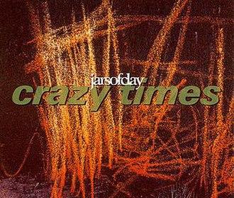 Crazy Times - Image: Jarsofclay crazytimessingle