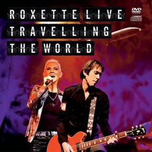Live: Traveling the World - Image: Live Travelling The World Roxette DVD