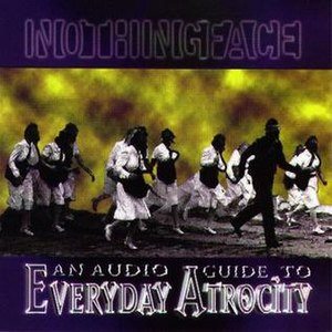 An Audio Guide to Everyday Atrocity - Image: Nothingface Audio Guide