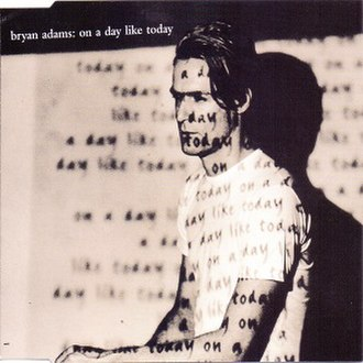 On a Day Like Today (Bryan Adams song) - Image: On a Day Like Today (Bryan Adams song)
