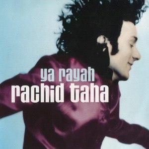 Ya Rayah - Image: Rachid Taha Ya Rayah