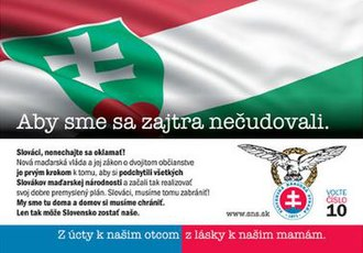 "Slovakization - An anti-Hungarian SNS political poster from the 2010 parliamentary election campaign. It features the flag of Slovakia using the colors of the flag of Hungary. The top text reads ""So that tomorrow we wouldn't be surprised""."