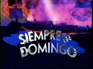 Television in Mexico - Siempre en Domingo