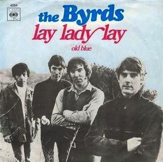 Lay Lady Lay - Image: The Byrds Lay Lady Lay