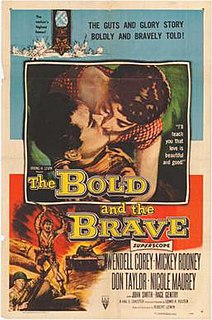 <i>The Bold and the Brave</i> 1956 film by Lewis R. Foster