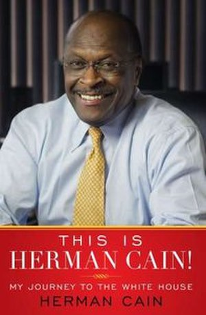 This Is Herman Cain! - Image: This is Herman Cain My Journey to the White House