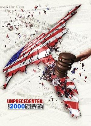Unprecedented: The 2000 Presidential Election - Image: Unprecedented The 2000 Presidential Election poster